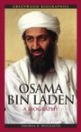Osama Bin Laden: A Biography - A Biography