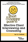 Short and Happy Guide to Effective Client Interviewing and Counseling