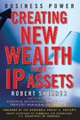 Business Power - Creating New Wealth from IP Assets