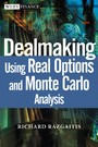 Dealmaking - Using Real Options and Monte Carlo Analysis