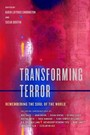 Transforming Terror - Remembering the Soul of the World