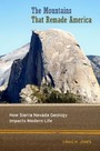 Mountains That Remade America - How Sierra Nevada Geology Impacts Modern Life