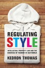 Regulating Style - Intellectual Property Law and the Business of Fashion in Guatemala