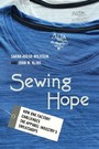 Sewing Hope - How One Factory Challenges the Apparel Industry's Sweatshops