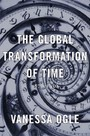 Global Transformation of Time - 1870-1950