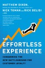 Effortless Experience - Conquering the New Battleground for Customer Loyalty