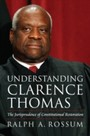 Understanding Clarence Thomas - The Jurisprudence of Constitutional Restoration