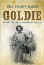 Goldie: Adventures in a Vanishing Australia