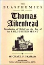Blasphemies of Thomas Aikenhead - Boundaries of Belief on the Eve of the Enlightenment