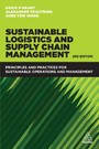 Sustainable Logistics and Supply Chain Management - Principles and Practices for Sustainable Operations and Management