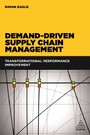 Demand-Driven Supply Chain Management - Transformational Performance Improvement