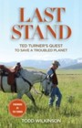 Last Stand - Ted Turner's Quest to Save a Troubled Planet
