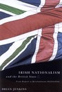 Irish Nationalism and the British State - From Repeal to Revolutionary Nationalism