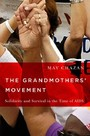 Grandmothers' Movement - Solidarity and Survival in the Time of AIDS