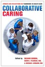 Collaborative Caring - Stories and Reflections on Teamwork in Health Care