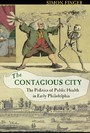 Contagious City - the politics of public health in early Philadelphia
