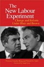 New Labour Experiment - Change and Reform Under Blair and Brown