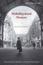 Multidirectional Memory - Remembering the Holocaust in the Age of Decolonization
