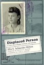 Displaced Person - A Girl's Life in Russia, Germany, and America