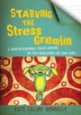Starving the Stress Gremlin - A Cognitive Behavioural Therapy Workbook on Stress Management for Young People