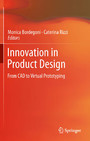 Innovation in Product Design - From CAD to Virtual Prototyping