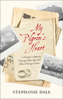 My Pilgrim's Heart - A Woman's Journey Through Marriage And Other Foreign Lands