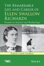 The Remarkable Life and Career of Ellen Swallow Richards - Pioneer in Science and Technology