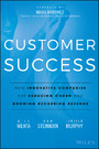 Customer Success - How Innovative Companies Are Reducing Churn and Growing Recurring Revenue