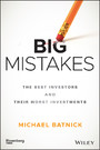 Big Mistakes - The Best Investors and Their Worst Investments