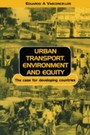 Urban Transport Environment and Equity - The Case for Developing Countries
