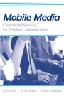 Mobile Media - Content and Services for Wireless Communications