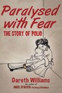Paralysed with Fear - The Story of Polio