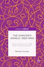 The Dancer's World, 1920 - 1945 - Modern Dancers and their Practices Reconsidered