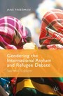 Gendering the International Asylum and Refugee Debate - Second Edition