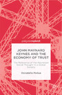John Maynard Keynes and the Economy of Trust - The Relevance of the Keynesian Social Thought in a Global Society