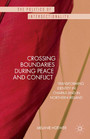 Crossing Boundaries during Peace and Conflict - Transforming identity in Chiapas and in Northern Ireland