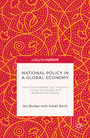 National Policy in a Global Economy - How Government can Improve Living Standards and Balance the Books