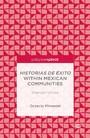 Historias de Éxito within Mexican Communities - Silenced Voices