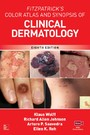 Fitzpatrick's Color Atlas and Synopsis of Clinical Dermatology - Eighth Edition