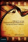 Piracy in the Indian Film Industry - Copyright and Cultural Consonance