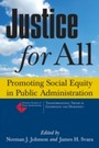 Justice for All: Promoting Social Equity in Public Administration - Promoting Social Equity in Public Administration