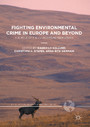 Fighting Environmental Crime in Europe and Beyond - The Role of the EU and Its Member States