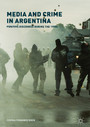 Media and Crime in Argentina - Punitive Discourse During the 1990s