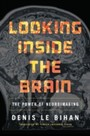 Looking Inside the Brain - The Power of Neuroimaging