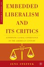 Embedded Liberalism and its Critics - Justifying Global Governance in the American Century