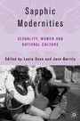 Sapphic Modernities - Sexuality, Women and National Culture