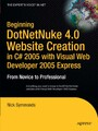 Beginning DotNetNuke 4.0 Website Creation in C# 2005 with Visual Web Developer 2005 Express - From Novice to Professional