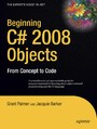 Beginning C# 2008 Objects - From Concept to Code