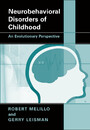 Neurobehavioral Disorders of Childhood - An Evolutionary Perspective