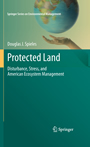 Protected Land - Disturbance, Stress, and American Ecosystem Management